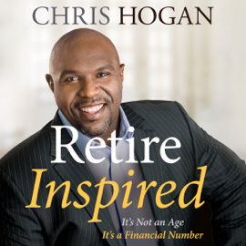 Retire Inspired: It's Not an Age, It's a Financial Number (Unabridged) audiobook