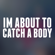 I'm About to Catch a Body - Xtra Remix