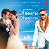 Dheere Dheere - Yo Yo Honey Singh mp3