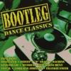 Bootleg Dance Classics
