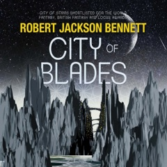 City of Blades: The Divine Cities, Book 2 (Unabridged)