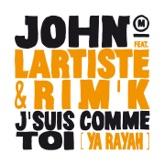 J'suis comme toi (feat. Lartiste & Rim'K) [Ya Rayah] - Single