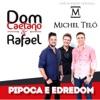 Pipoca e Edredom - Single, Dom Caetano e Rafael & Michel Teló