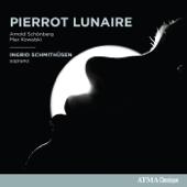 Schoenberg & Kowalski: Pierrot Lunaire