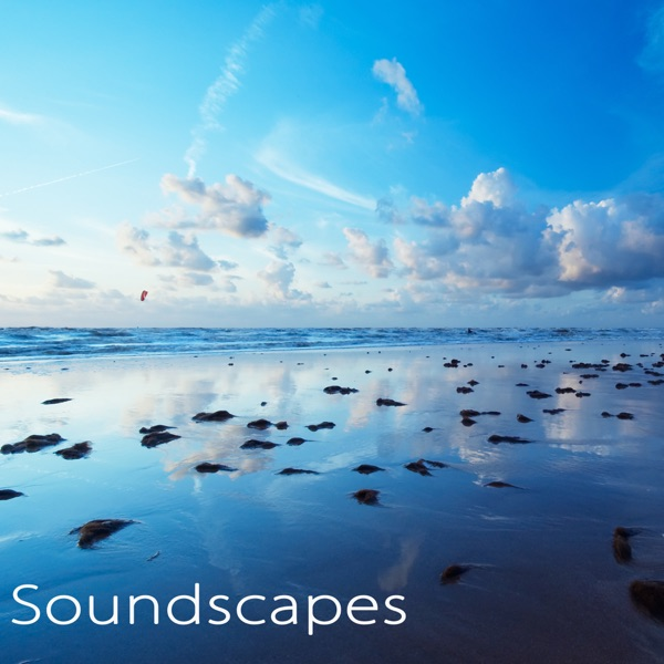 Soundscapes – Ambient Sounds Relaxation Music