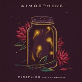 Atmosphere - Fireflies (feat. Grieves)