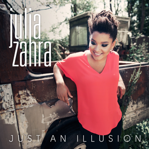 Julia Zahra - Just an Illusion