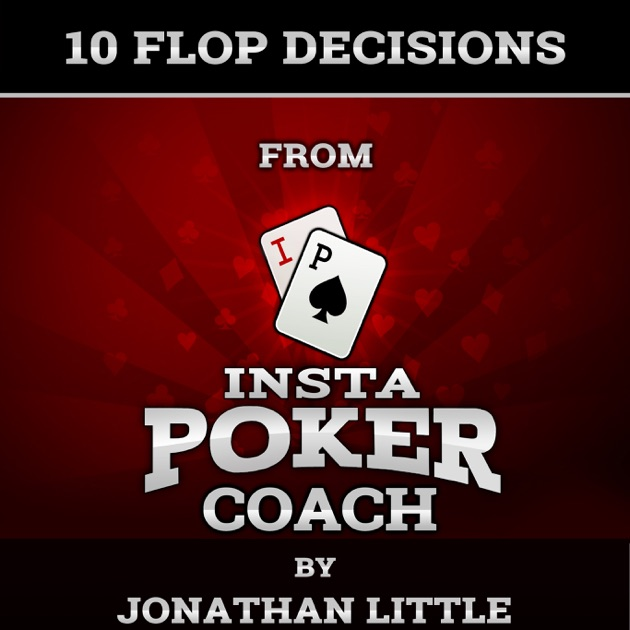 10 Flop Decisions From Insta Poker Coach Unabridged By Jonathan