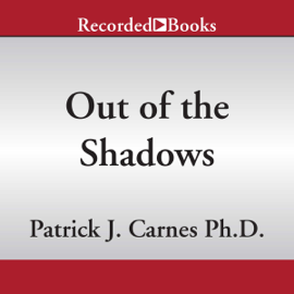 Out of the Shadows: Understanding Sexual Addiction (Unabridged) audiobook