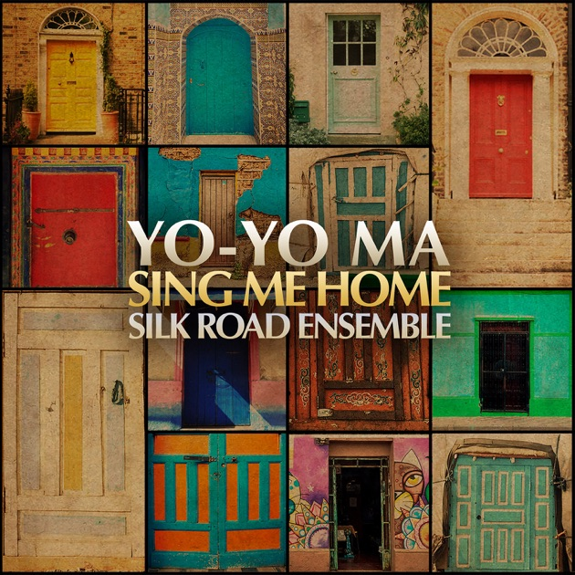 sing me home by yo yo ma the silk road ensemble on apple music. Black Bedroom Furniture Sets. Home Design Ideas
