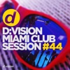 d:vision Miami Club Session #44