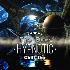 The Best Hypnotic Chill Out: Lounge Ambient Music, Sexy Grooves, Easy Listening, Electronic Chill Songs