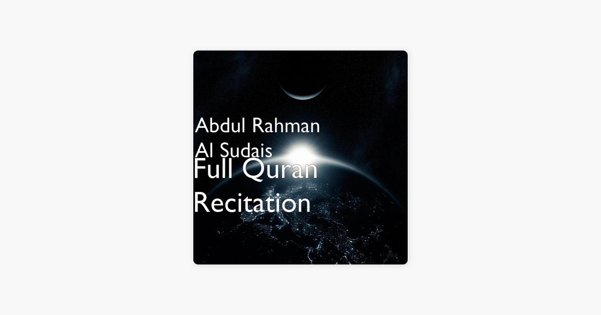 Full Quran Recitation by Abdul Rahman Al-Sudais