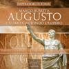 Augusto. L'uomo che fondò l'Impero di Roma - Marco Busetta