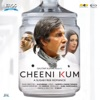 Cheeni Kum (Original Motion Picture Soundtrack)