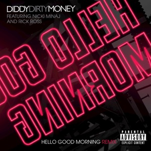 Hello Good Morning (Remix) [feat. Nicki Minaj & Rick Ross] - Single Mp3 Download