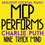 MCP Performs Charlie Puth: Nine Track Mind