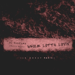 Whole Lotta Lovin' (Le Boeuf Remix) - Single Mp3 Download