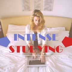 Intense Studying: Focus and Study Music for Exams, Brain Power, No Stress, Memory, Relaxation, Concentration, Serenity, Harmony and Better Learning