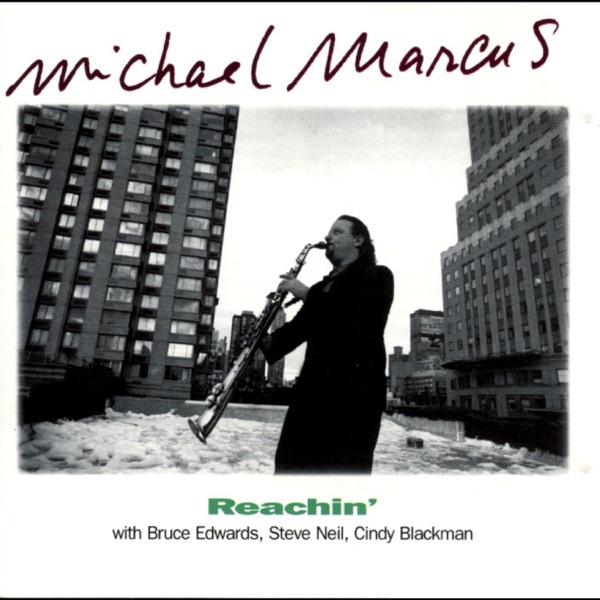 Reachin' (with Bruce Edwards, Steve Neil & Cindy Blackman)