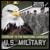 Exercise to the Marching Cadences U.S. Military (Percussion Added)