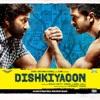 Dishkiyaoon (Original Motion Picture Soundtrack)
