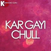 Kar Gayi Chull Originally Performed By Kapoor & Sons, Sidharth Malhotra, Alia Bhatt, Badshah, Fazilpuria [Karaoke Version]  Karaoke Guru - Karaoke Guru