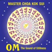 Om: The Sound Of Stillness  EP  Master Choa Kok Sui - Master Choa Kok Sui