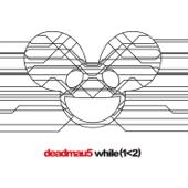 While(1<2)-deadmau5