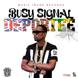 Busy Signal - Deportee
