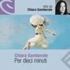 Per dieci minuti - Chiara Gamberale