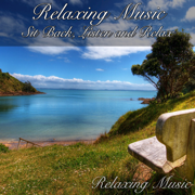 Relaxing Music: Sit Back, Listen and Relax - Relaxing Music - Relaxing Music