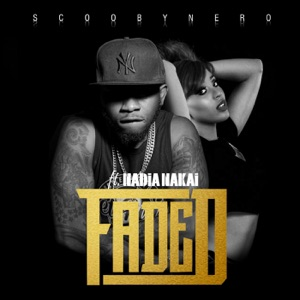 ScoobyNero - Faded feat. Nadia Nakai