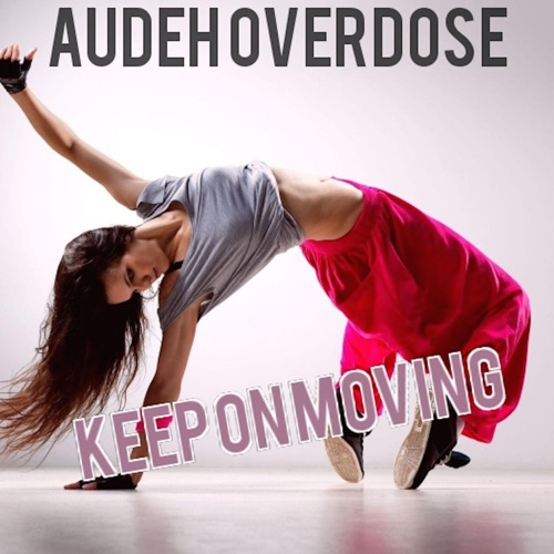 Audeh OverDose - Keep on Moving - Single