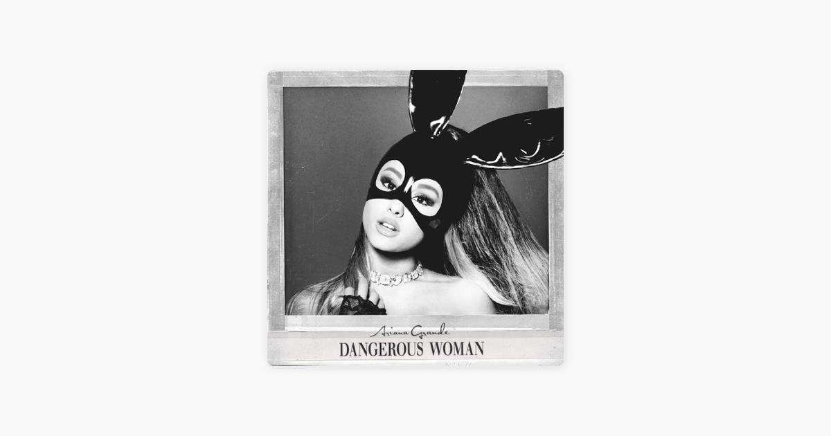 ariana grande dangerous woman mp3 download 320kbps