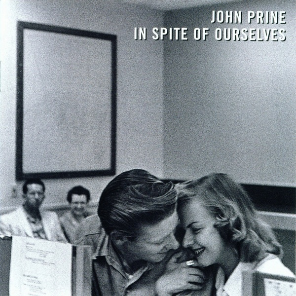 John Prine - In Spite of Ourselves