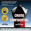 Brian David Bruns - Cruise Confidential: A Hit Below the Waterline: Where the Crew Lives, Eats, Wars, and Parties? One Crazy Year Working on Cruise Ships (Travelers' Tales) (Unabridged) artwork