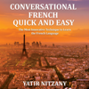 Yatir Nitzany - Conversational French Quick and Easy: For Beginners, Intermediate, and Advanced Speakers (Unabridged)  artwork