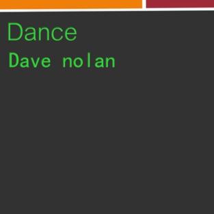 Dance – Dave Nolan