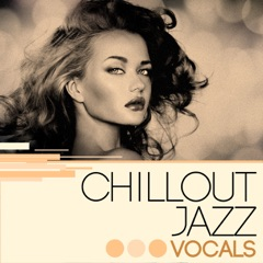 Chillout Jazz Vocals