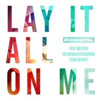 Lay It All on Me (feat. Big Sean, Vic Mensa & Ed Sheeran) [Rudi VIP Mix] - Single Mp3 Download