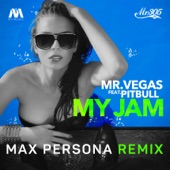 My Jam (feat. Pitbull) [Max Persona Remix] - Single