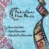 Pakistani Film Music: Aanchal (1962), Ajab Khan (1961), Alladin Ka Beta (1960)