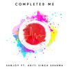 Completed Me feat Aditi Singh Sharma Single