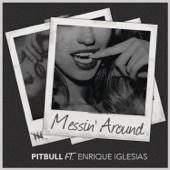Messin' Around (feat. Enrique Iglesias) - Pitbull