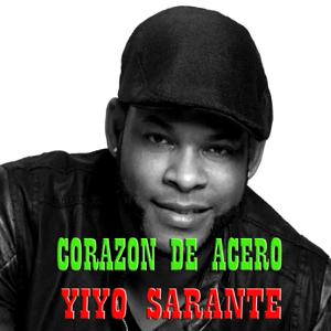 Yiyo Sarante - Corazón de Acero