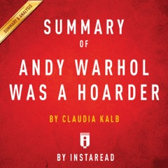 Summary of Andy Warhol Was a Hoarder, by Claudia Kalb  Includes Analysis (Unabridged)