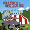 Auntie Bertie and the Flying Circus Mouse: With a Colour Therapy Twist! (Unabridged)