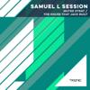 Samuel L Session - The House That Jack Built (Dub Mix) artwork
