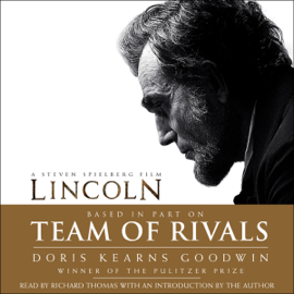 Team of Rivals: The Political Genius of Abraham Lincoln audiobook
